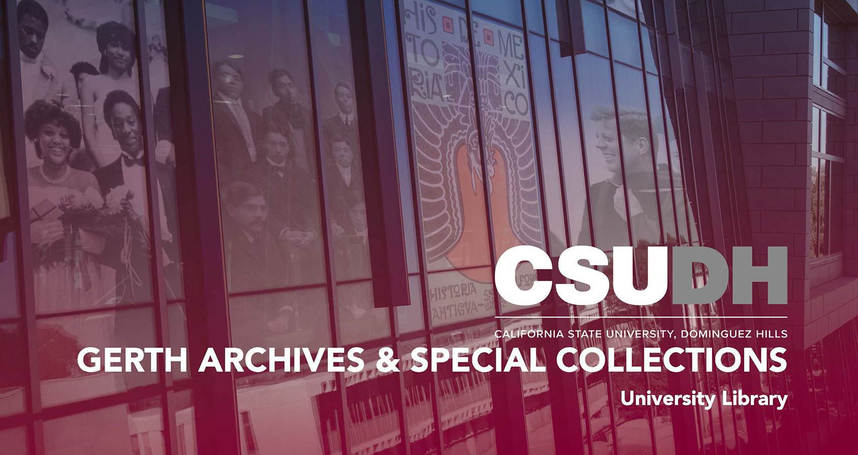 California State University, Dominguez Hills         |        Gerth Archives and Special Collections